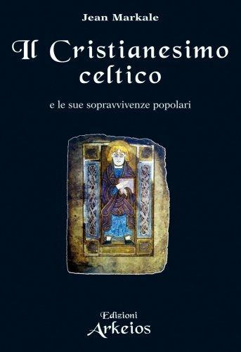 Il Cristianesimo Celtico e le Sue Sopravvivenze Popolari (eBook)