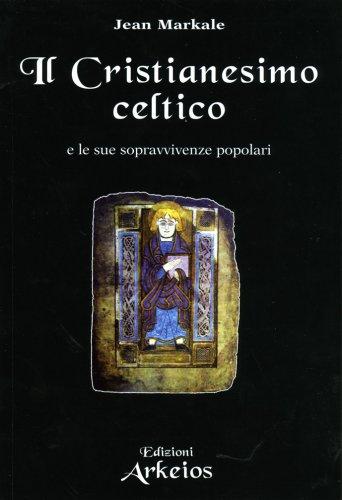 Il Cristianesimo Celtico e le Sue Sopravvivenze Popolari