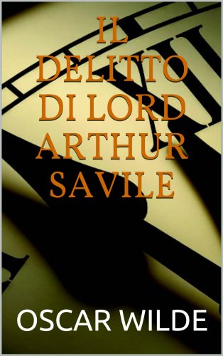 Il Delitto di Lord Arturo Savile (eBook)