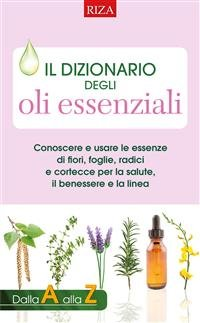 Il Dizionario degli Oli Essenziali (eBook)