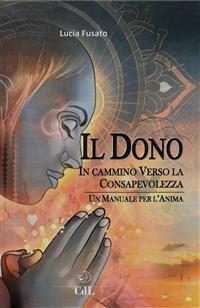 Il Dono - In Cammino Verso la Consapevolezza (eBook)