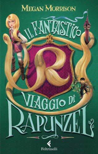 Il Fantastico Viaggio di Rapunzel (eBook)