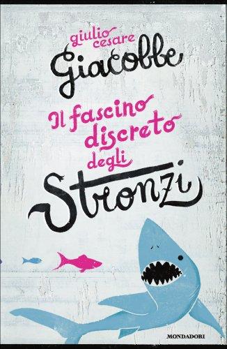 Il Fascino Discreto degli Stronzi (eBook)