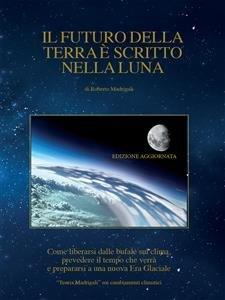 Il Futuro della Terra è Scritto nella Luna (eBook)