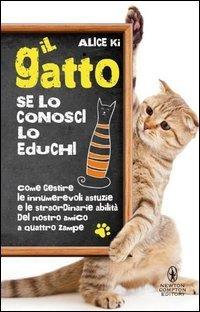 Il Gatto, Se Lo Conosci Lo Educhi