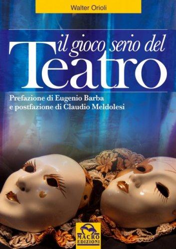 Il Gioco Serio del Teatro (Ebook)