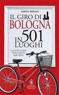 Il Giro di Bologna in 501 Luoghi (eBook)