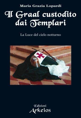 Il Graal Custodito dai Templari (eBook)