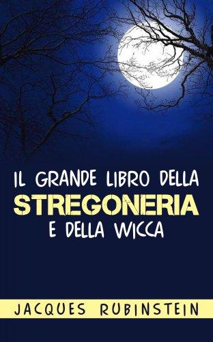 Il Grande Libro della Stregoneria e della Wicca (eBook)