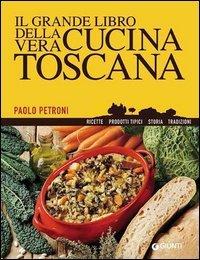 Il Grande Libro della Vera Cucina Toscana (eBook)