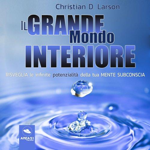 Il Grande Mondo Interiore (Audiolibro Mp3)