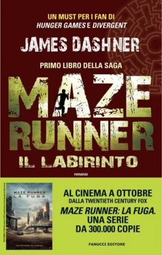 Il Labirinto. Maze Runner Vol.1