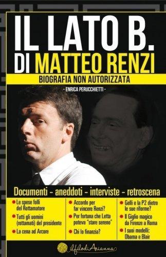 Il Lato B. di Matteo Renzi (eBook)