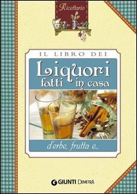 Il Libro dei Liquori d'Erbe Fatti in Casa (eBook)