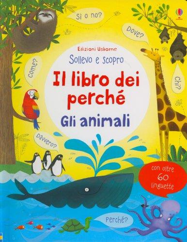 Il Libro dei Perché - Gli Animali
