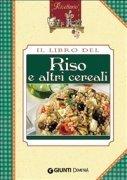 Il Libro del Riso e Altri Cereali (eBook)