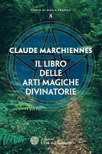 Il Libro delle Arti Magiche Divinatorie (eBook)