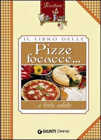 Il Libro delle Pizze, Focacce e Torte Salate (eBook)