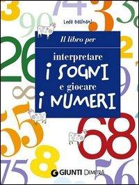 Il Libro per Interpretare i Sogni e Giocare i Numeri (eBook)