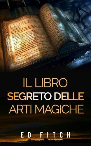Il Libro Segreto delle Arti Magiche (eBook)