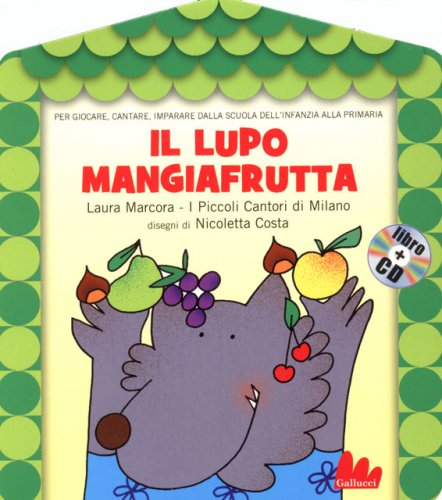 Il Lupo Mangiafrutta - Con CD Audio