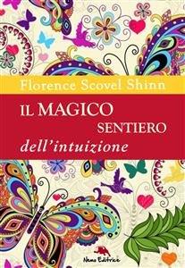 Il Magico Sentiero dell'Intuizione (eBook)