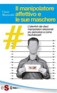 Il Manipolatore Affettivo e le Sue Maschere (eBook)