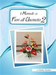 Il Manuale dei Fiori all'Uncinetto 2 (eBook)