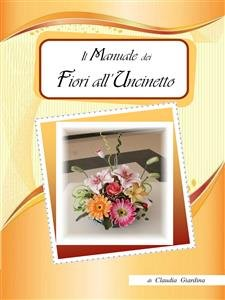 Il Manuale dei Fiori all'Uncinetto (eBook)