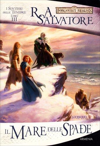 I Sentieri delle Tenebre - Volume 4: Il Mare delle Spade