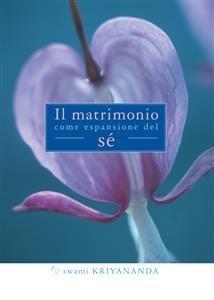 Il Matrimonio Come Espansione del Sé (eBook)