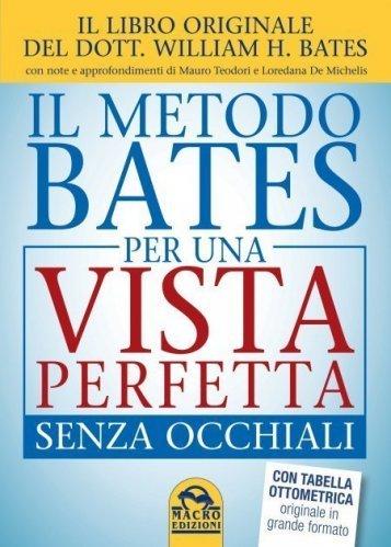 Il Metodo Bates per una Vista Perfetta Senza Occhiali (eBook)
