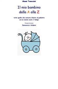 Il Mio Bambino dalla A alla Zeta (eBook)