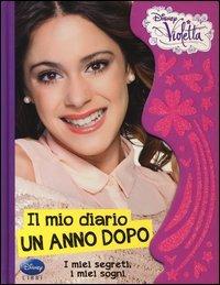 Il Mio Diario, un Anno Dopo. Violetta