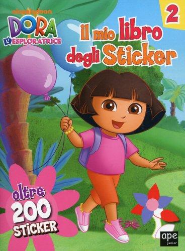 Dora l'Esploratrice - Il Mio Libro degli Sticker Vol. 2