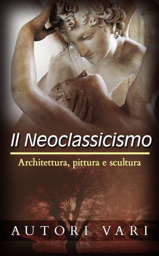 Il Neoclassicismo (eBook)