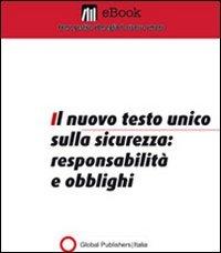 Il Nuovo Testo Unico sulla Sicurezza: Responsabilità e Obblighi (eBook)