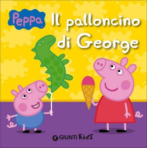Il Palloncino di George. Peppa Pig