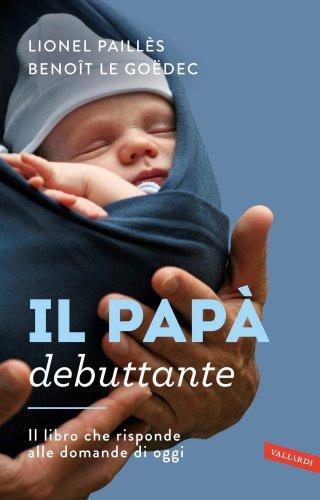 Il Papà Debuttante (eBook)