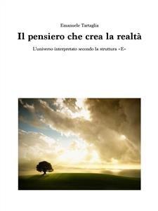 Il Pensiero che Crea la Realtà (eBook)
