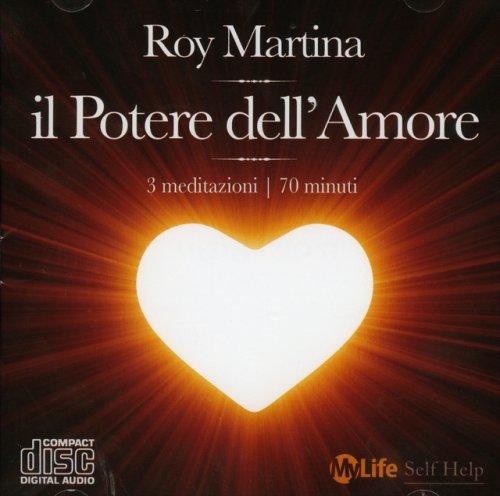 Il Potere dell'Amore - 3 Meditazioni Guidate da Roy Martina (CD Audio)