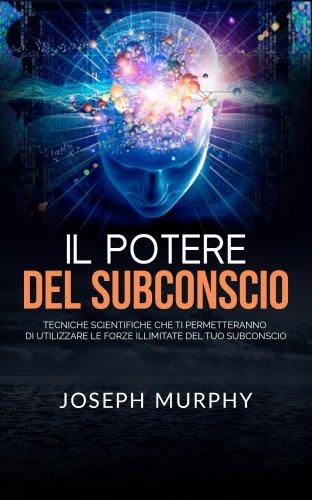 Il Potere del Subconscio (eBook)