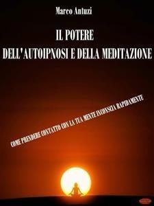 Il Potere dell'Autoipnosi e della Meditazione (eBook)