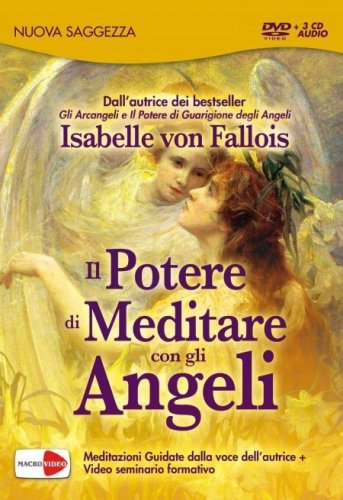 Il Potere di Meditare con gli Angeli (Videocorso Download)