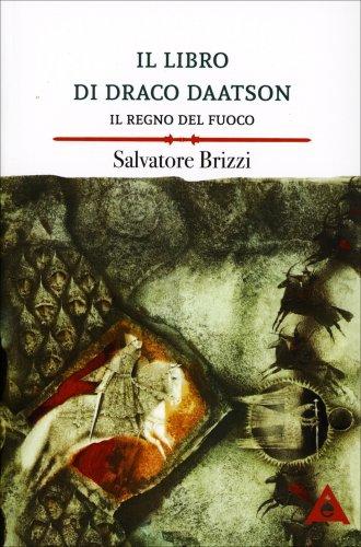 Il Libro di Draco Daatson - Il Regno del Fuoco