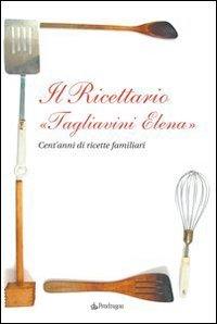 Il Ricettario Tagliavini (eBook)
