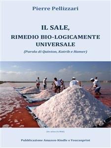 Il Sale, Rimedio Bio-logicamente Universale (eBook)