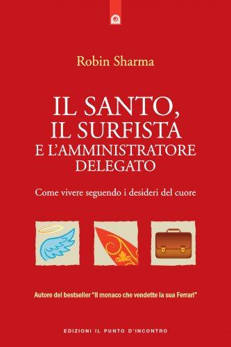 Il Santo, il Surfista e l'Amministratore Delegato (eBook)
