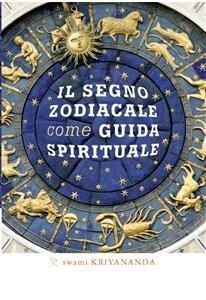 Il Segno Zodiacale Come Guida Spirituale (eBook)