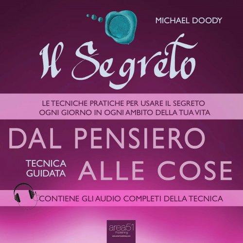 Il Segreto - Dal Pensiero alle Cose (AudioLibro Mp3)